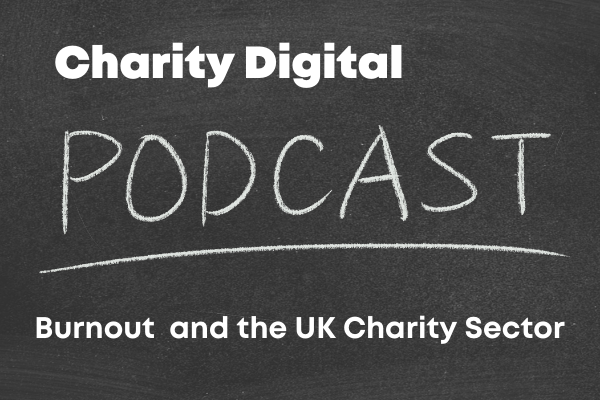 Podcast: Burnout and the UK charity sector